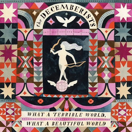 The Decemberists – What a Terrible World, What a Beautiful World