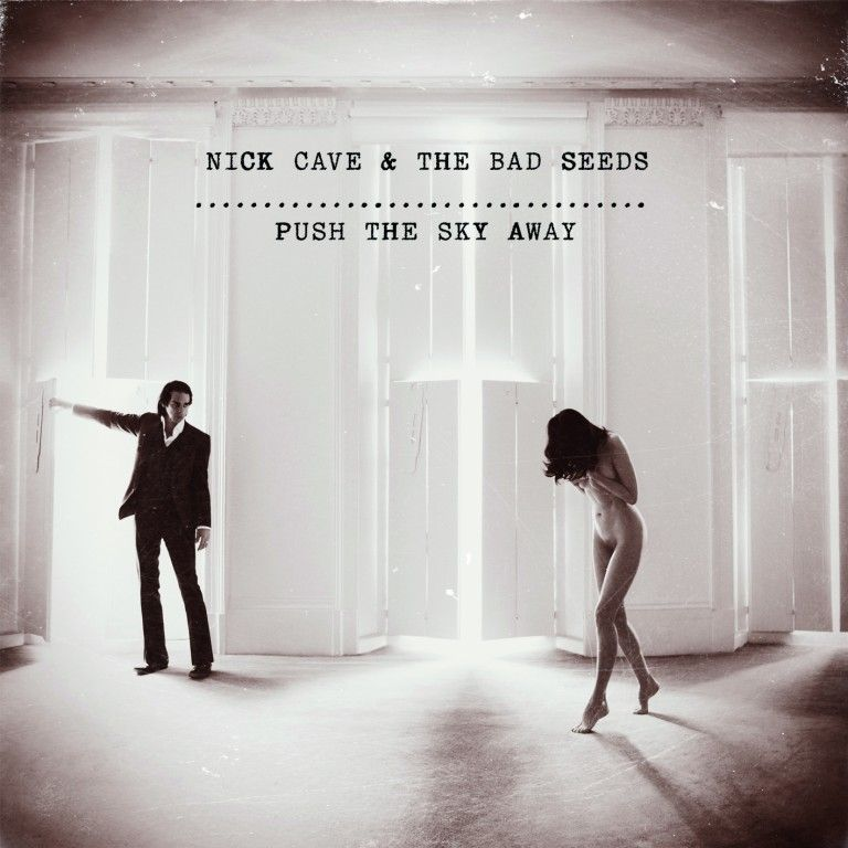Nick Cave and The Bad Seeds – Push The Sky Away