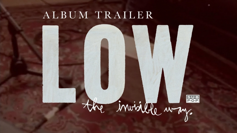 Low - The Invisible Way (trailer)