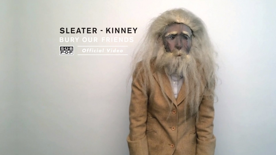 Sleater-Kinney - Bury Our Friends