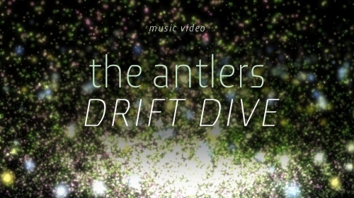 The Antlers - Drift Dive