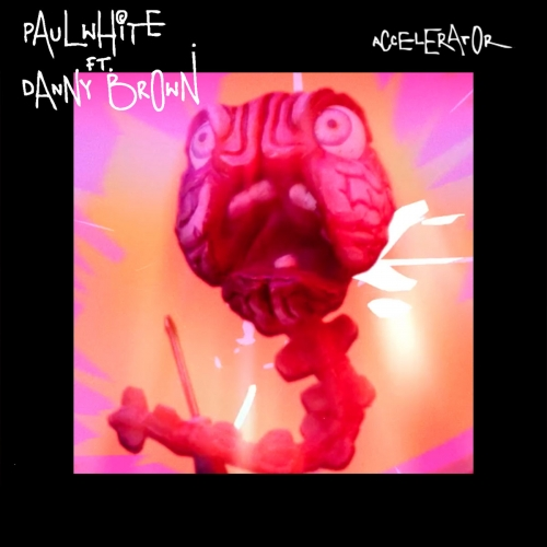 Paul White ft. Danny Brown – Accelerator