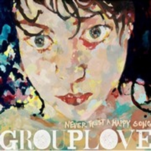 Grouplove: Never Trust a Happy Song