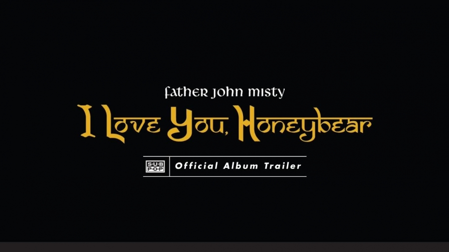 Father John Misty - I Love You, Honeybear (trailer)